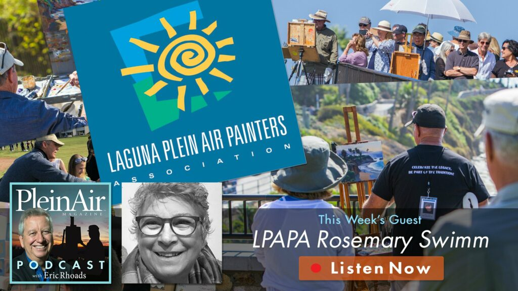 Plein Air Podcast with LPAPA's Rosemary Swimm
