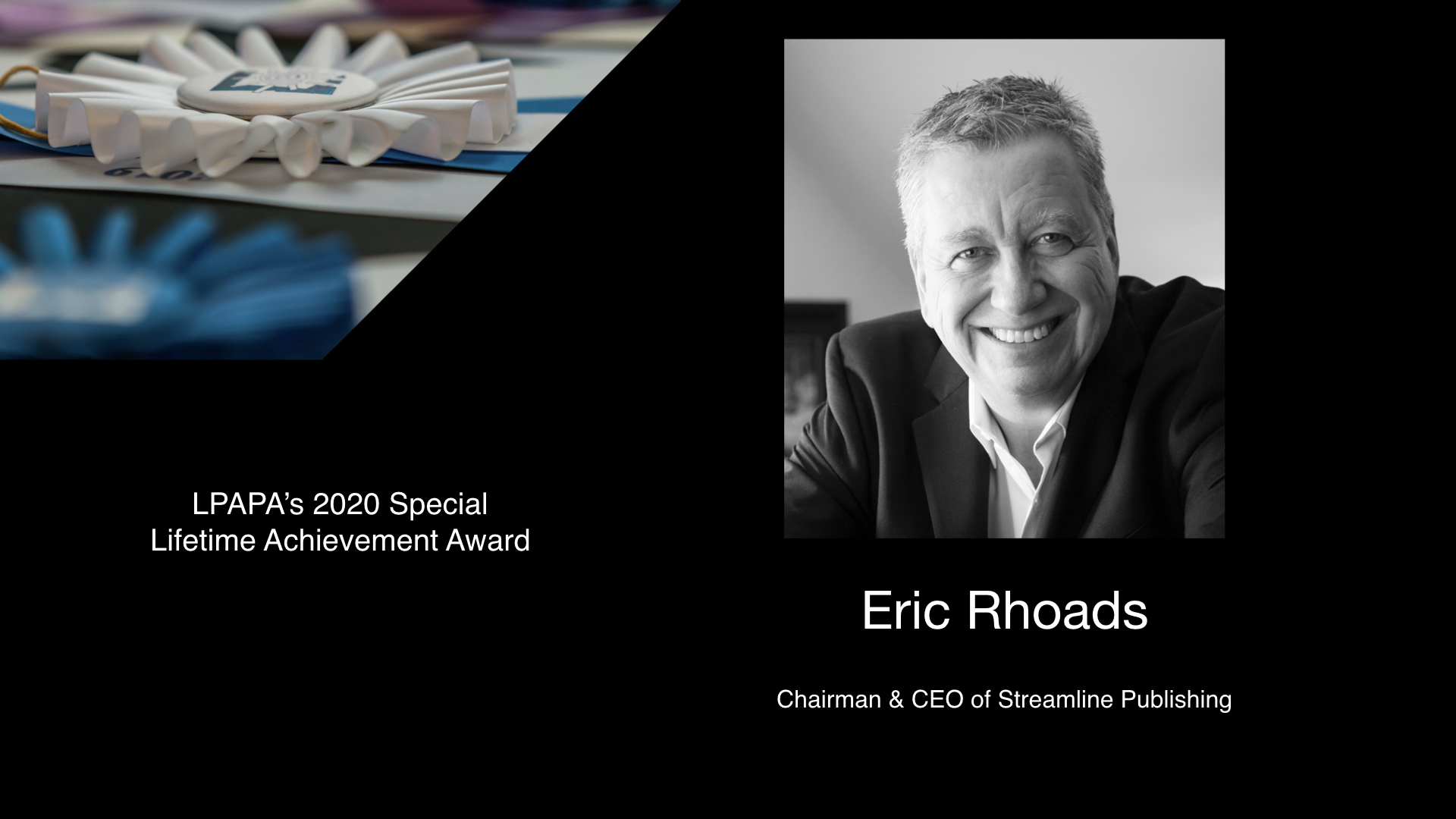 Special Lifetime Achievement to Eric Rhoads